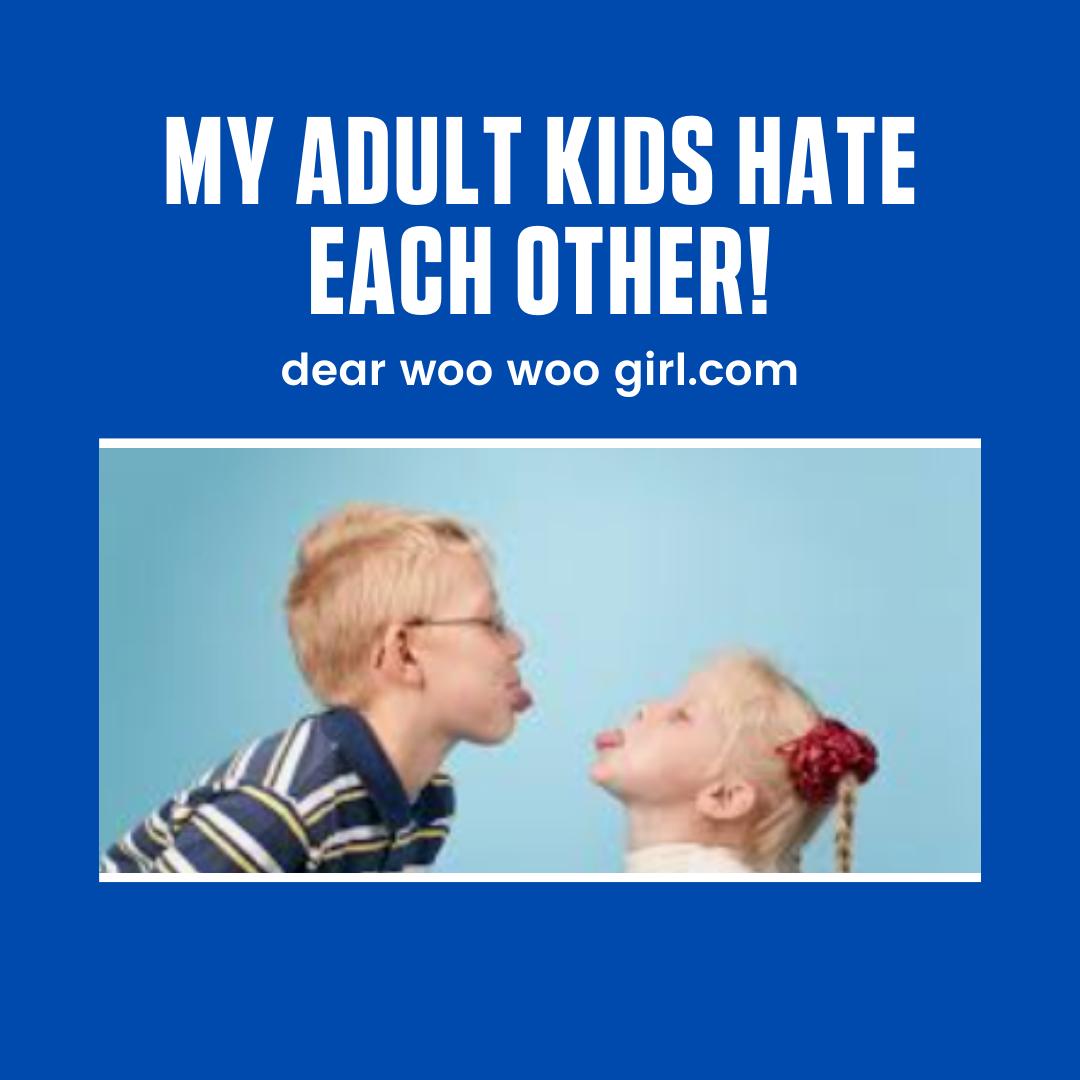 My Adult Children Don't Speak To Each Other…